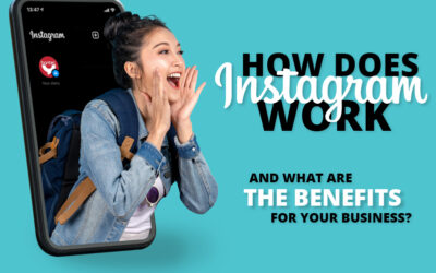 How does Instagram work and what are the benefits for your Business?